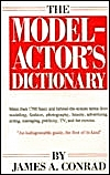James A. Conrad The Model-Actor's Dictionary